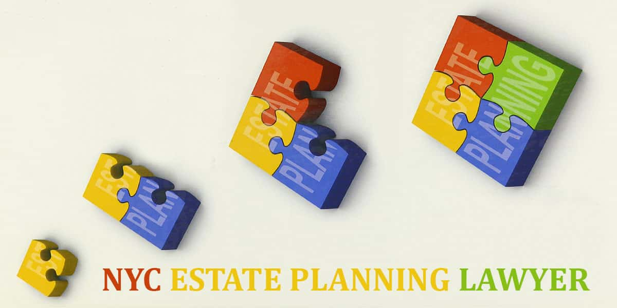 You are currently viewing NYC ESTATE PLANNING LAWYER
